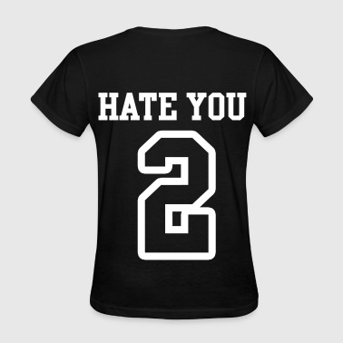 Hate You 2 Jersey - Women's T-Shirt