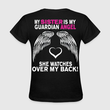 MY SISTER IS MY GUARDIAN ANGEL - Women's T-Shirt