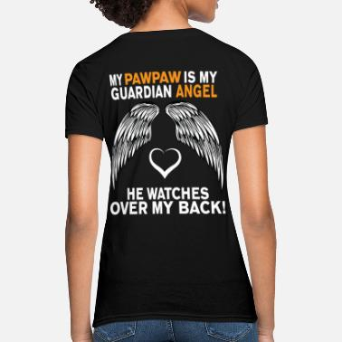I Love My Pawpaw MY PAWPAW IS MY GUARDIAN ANGEL - Women's T-Shirt