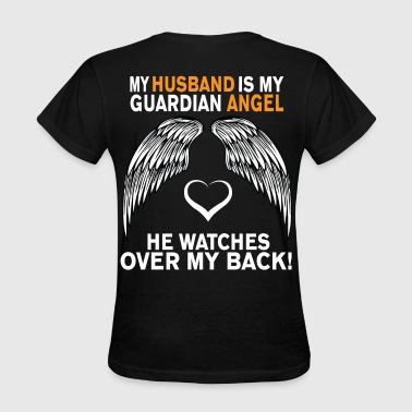 MY HUSBAND IS MY GUARDIAN ANGEL - Women's T-Shirt