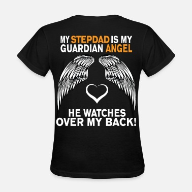 I Love My Stepdad MY STEPDAD IS MY GUARDIAN ANGEL - Women's T-Shirt