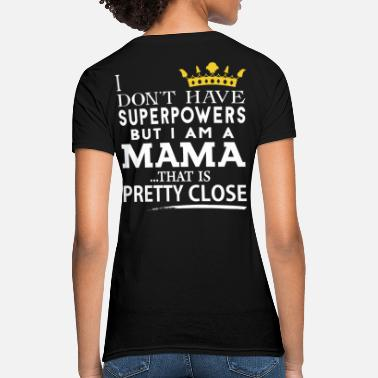 Super Mama SUPER MAMA! - Women's T-Shirt