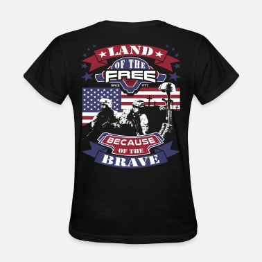 Brave 4th Of July - Land Of The Free, Because Of The Bra - Women's T-Shirt
