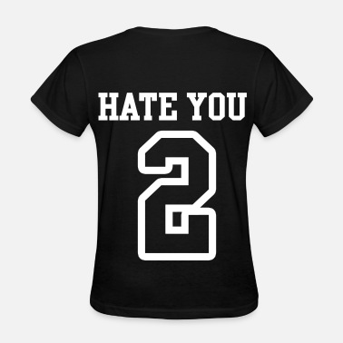 Hate You 2 Jersey Hate You 2 Jersey - Women's T-Shirt