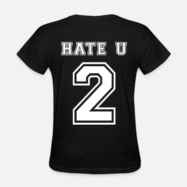 Hate You 2 Jersey Hate u 2 - Women's T-Shirt