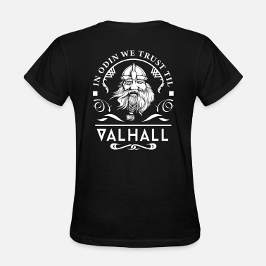 Trust Odin In Odin We Trust - Women's T-Shirt
