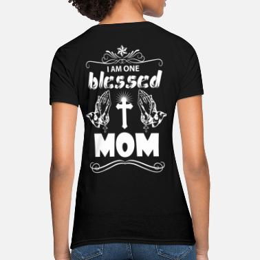 Blessed Mom I Am One Blessed Mom - Women's T-Shirt