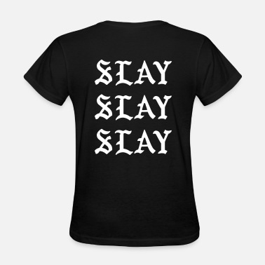 Slayed Slay slay slay - Women's T-Shirt