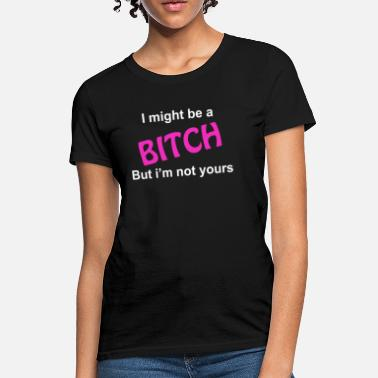 White Bitches Not your bitch [white version] - Women's T-Shirt