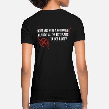 Geocachers Geocaching - Never mess with a geocacher red - Women's T-Shirt