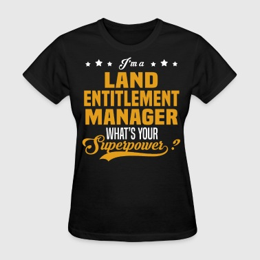 Land Entitlement Manager - Women's T-Shirt
