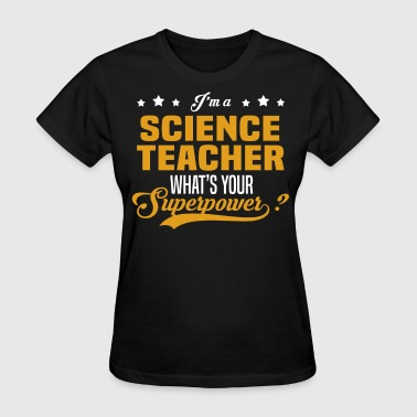 Science Teacher - Women's T-Shirt