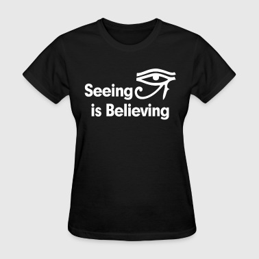 SEEING IS BELIEVING HORUS EYE - Women's T-Shirt