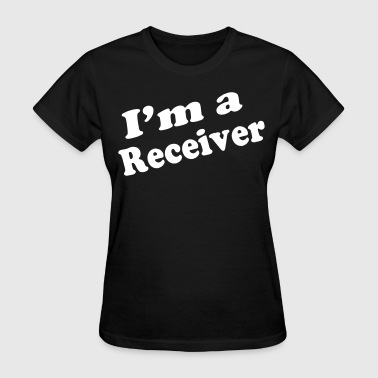 I'M A RECEIVER - Women's T-Shirt