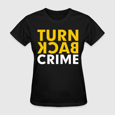 Turn Back Crime Campaign Slogan Sign - Women's T-Shirt