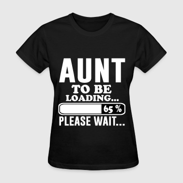 AUNT TO BE 2.png - Women's T-Shirt