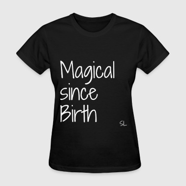 Black Girl Magic Shirt - Women's T-Shirt