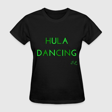 Hula Dancing Dancer Shirt - Women's T-Shirt