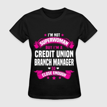 Credit Union Branch Manager - Women's T-Shirt