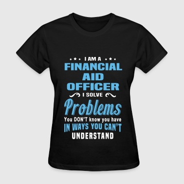 Financial Aid Officer - Women's T-Shirt