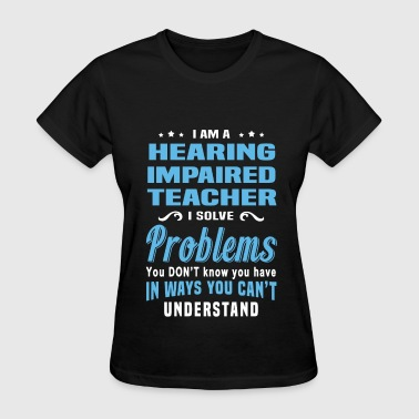 Hearing Impaired Teacher - Women's T-Shirt