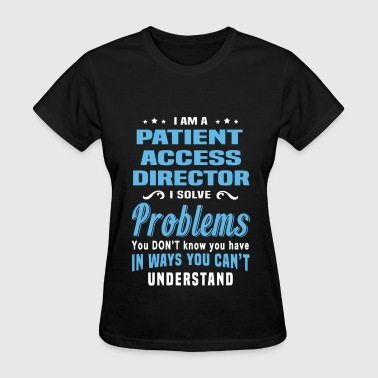Patient Access Director - Women's T-Shirt