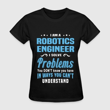 Robotics Engineer - Women's T-Shirt