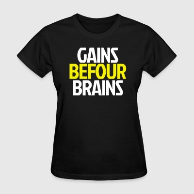 Gains Before Brains (Yellow) - Women's T-Shirt
