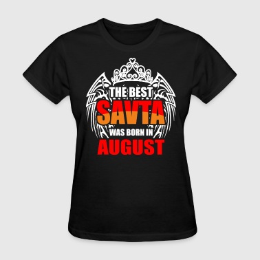The Best Savta was Born in August - Women's T-Shirt