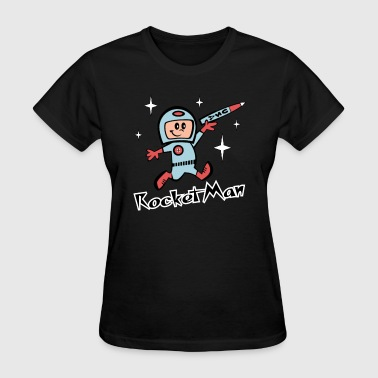 Rocket Man - Women's T-Shirt