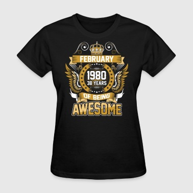 February 1980 38 Years Of Being Awesome - Women's T-Shirt