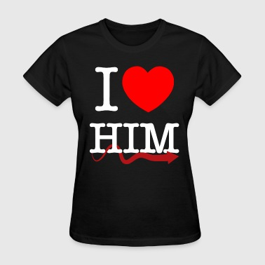 I love Him - Women's T-Shirt