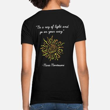 Ray Of Light Ray of Light - Women's T-Shirt