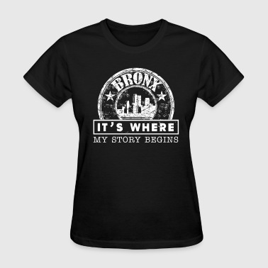 Bronx It's Where My Story Begins - Women's T-Shirt