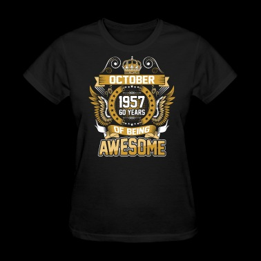 October 1957 60 Years Of Being Awesome - Women's T-Shirt