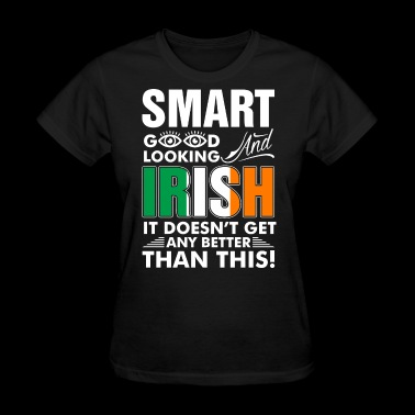 Smart Good Looking Irish - Women's T-Shirt