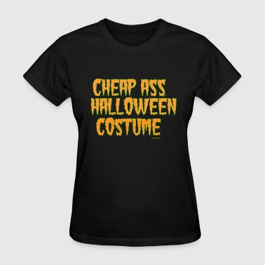 Cheap ass Halloween - Women's T-Shirt