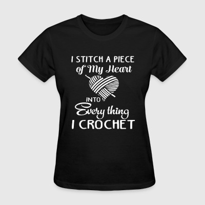 Crochet - I stitch a piece of my heart into it - Women's T-Shirt
