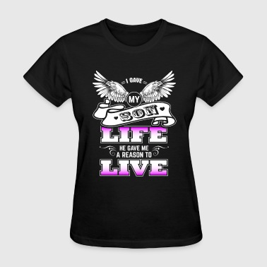 Son - My son gave me a reason to live - Women's T-Shirt