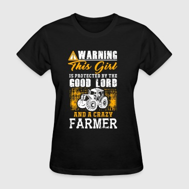 Farmer - this girl is protected by a crazy farme - Women's T-Shirt