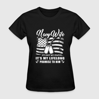 Navy - navy wife it's not my status it's my life - Women's T-Shirt