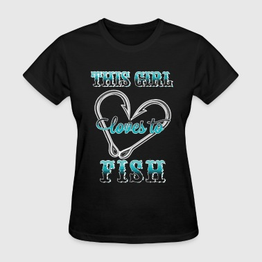 Fishing - This girl loves to fish awesome t - sh - Women's T-Shirt