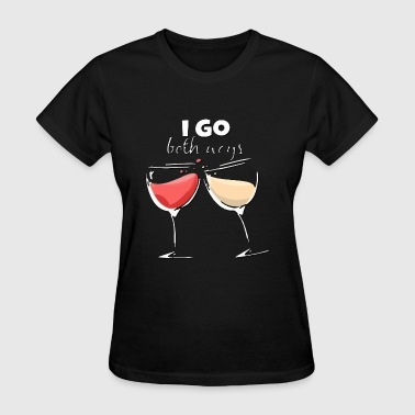 Red and White Wine Drinking I go Both Ways Funny - Women's T-Shirt