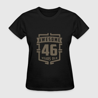 Awesome 46 Years Old - Women's T-Shirt