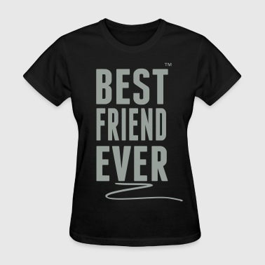 BEST FRIEND EVER - Women's T-Shirt