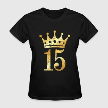 15th Birthday Crown Number 15 (Ancient Gold) - Women's T-Shirt