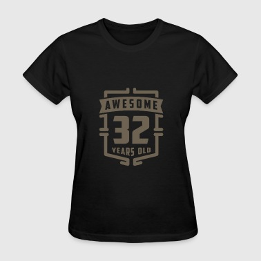 Awesome 32 Years Old - Women's T-Shirt