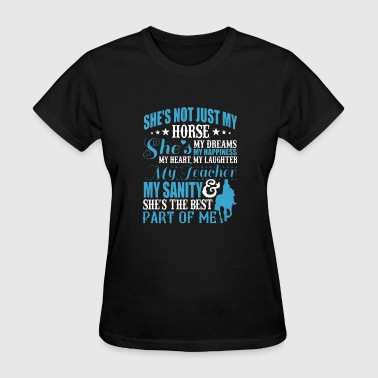 She's Not Just My Horse - Women's T-Shirt
