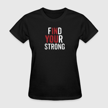Find Your Strong - Women's T-Shirt
