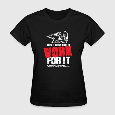 Work For It - Women's T-Shirt
